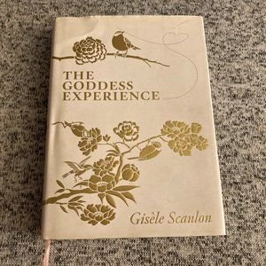 The Goddess Experience by Gisele Scanlon HB 2008